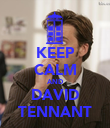 KEEP CALM AND DAVID TENNANT - Personalised Poster large