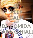 KEEP CALM AND DE COMIDA PARA O NIALL - Personalised Poster large