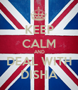 KEEP CALM AND DEAL WITH DISHA - Personalised Poster large