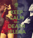 KEEP CALM AND DEATH JELENA - Personalised Poster large