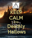 KEEP CALM AND Deathly  Hallows - Personalised Poster large