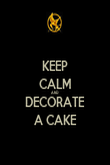 KEEP CALM AND DECORATE A CAKE - Personalised Poster large