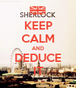 KEEP CALM AND DEDUCE IT - Personalised Poster large