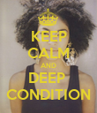 KEEP CALM AND DEEP  CONDITION - Personalised Poster large