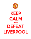 KEEP CALM AND DEFEAT LIVERPOOL - Personalised Poster large
