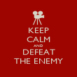 KEEP CALM AND DEFEAT THE ENEMY - Personalised Poster large