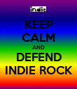 KEEP CALM AND DEFEND INDIE ROCK - Personalised Poster large