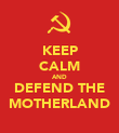 KEEP CALM AND DEFEND THE MOTHERLAND - Personalised Poster large
