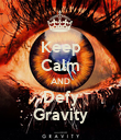 Keep Calm AND Defy Gravity - Personalised Poster large