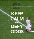 KEEP CALM AND DEFY ODDS - Personalised Poster large