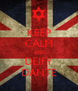 KEEP CALM AND DEIFY DANTE - Personalised Poster large
