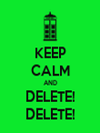 KEEP CALM AND DELETE! DELETE! - Personalised Poster large