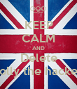 KEEP CALM AND Delete Dolly the hacker  - Personalised Poster large