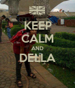 KEEP CALM AND DELLA  - Personalised Poster large