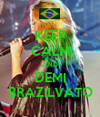 KEEP CALM AND DEMI BRAZILVATO - Personalised Poster large
