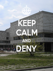 KEEP CALM AND DENY  - Personalised Poster large