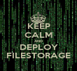 KEEP CALM AND DEPLOY FILESTORAGE - Personalised Poster large