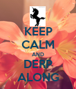 KEEP CALM AND DERP ALONG - Personalised Poster large