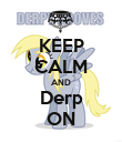 KEEP CALM AND Derp ON - Personalised Poster large