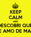 KEEP CALM AND DESCOBRI QUE  TE AMO DE MAIS - Personalised Large Wall Decal