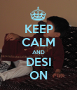 KEEP CALM AND DESI ON - Personalised Poster large
