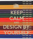 KEEP CALM AND DESIGN BY YOURSELF - Personalised Poster large
