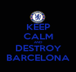 KEEP CALM AND DESTROY BARCELONA - Personalised Poster large