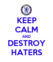 KEEP CALM AND DESTROY HATERS - Personalised Poster large