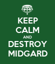 KEEP CALM AND DESTROY MIDGARD - Personalised Poster large