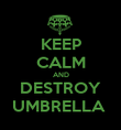 KEEP CALM AND DESTROY UMBRELLA  - Personalised Poster large