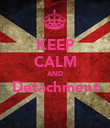 KEEP CALM AND Detachment  - Personalised Poster large