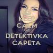 KEEP CALM AND DETEKTIVKA ĆAPETA - Personalised Poster large