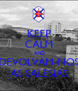 KEEP CALM AND DEVOLVAM-NOS AS SALESIAS - Personalised Poster large