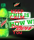 KEEP CALM AND Dew You - Personalised Poster large