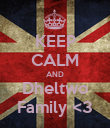 KEEP CALM AND Dheltwo Family <3 - Personalised Poster large