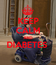KEEP CALM AND DIABETES   - Personalised Poster large