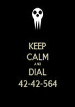 KEEP CALM AND DIAL 42-42-564 - Personalised Poster large