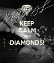 KEEP CALM AND DIAMONDS!  - Personalised Poster large