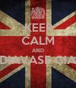 KEEP CALM AND DIAVASE GIA  - Personalised Poster large