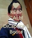 KEEP CALM AND DiCaprita & Botita - Personalised Poster large