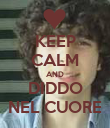 KEEP CALM AND DIDDO NEL CUORE - Personalised Poster large