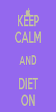 KEEP CALM AND DIET ON - Personalised Poster large