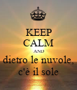 KEEP CALM AND dietro le nuvole, c'è il sole - Personalised Poster large