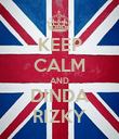 KEEP CALM AND DINDA RIZKY - Personalised Poster large