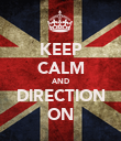KEEP CALM AND DIRECTION ON - Personalised Poster large