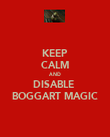 KEEP CALM AND DISABLE  BOGGART MAGIC - Personalised Poster large