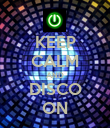 KEEP CALM AND DISCO ON - Personalised Poster large
