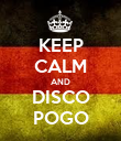 KEEP CALM AND DISCO POGO - Personalised Poster large