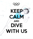 KEEP CALM AND DIVE WITH US - Personalised Poster small