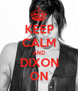 KEEP CALM AND DIXON ON - Personalised Poster large